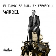 Paula Igel Parolas Languages, - El tango se baila en espanol 1 - Carlos Gardel [eKönyv: epub, mobi]
