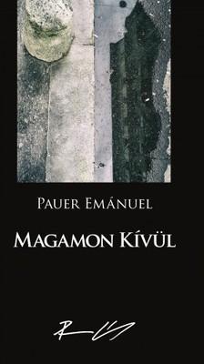 Emmánuel Pauer - Magamon kívül [eKönyv: epub, mobi]