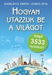 Harkányi Árpád és Zárug Zita - Hogyan utazzuk be a világot napi 3533 forintból?