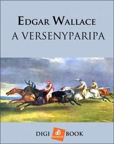 Edgar Wallace - A versenyparipa [eKönyv: epub, mobi]