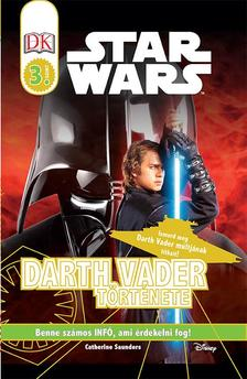 .- - Star Wars - Darth Vader története - Star Wars olvasókönyv