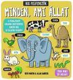 MARTIN, RUTH & SANDERS, ALLAN - Kis felfedezők - Minden, ami állat<!--span style='font-size:10px;'>(G)</span-->