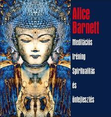 Alice Barnett - Meditációs tréning - Spiritualitás és önfejlesztés