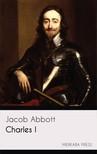 Abbott Jacob - Charles I [eKönyv: epub,  mobi]