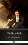 Delphi Classics Sir Walter Scott, - The Betrothed by Sir Walter Scott (Illustrated) [eKönyv: epub, mobi]