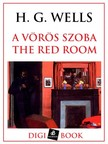 H. G. Wells - A vörös szoba [eKönyv: epub, mobi]<!--span style='font-size:10px;'>(G)</span-->
