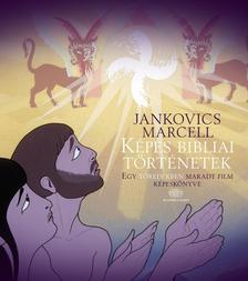 Jankovics Marcell - Képes bibliai történetekEgy töredékben maradt film képeskönyve