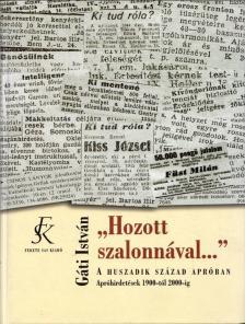 Gáti István - HOZOTT SZALONNÁVAL ... - A HUSZADIK SZÁZAD APRÓBAN - APRÓHIR