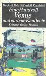 POHL, FREDERIK - KORNBLUTH, CYRIL M. - Eine Handvoll Venus und ehrbare Kaufleute [antikvár]