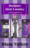 Vallere Diane - Designer Dirty Laundry - Samantha Kidd Humorous Mystery Series,  #1 [eKönyv: epub,  mobi]