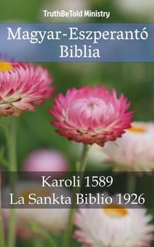 Gáspár Károli, Joern Andre Halseth, TruthBeTold Ministry - Magyar-Eszperantó Biblia [eKönyv: epub, mobi]