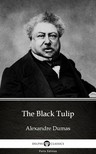 Delphi Classics Alexandre Dumas, - The Black Tulip by Alexandre Dumas (Illustrated) [eKönyv: epub,  mobi]