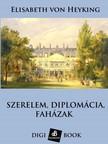 von Heyking Elisabeth - Szerelem, diplomácia és faházak [eKönyv: epub, mobi]<!--span style='font-size:10px;'>(G)</span-->