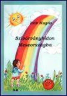 Iván Magda - Szivárványhídon Meseországba