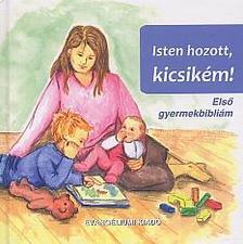 - Isten hozott, kicsikém! - Első gyermekbibliám