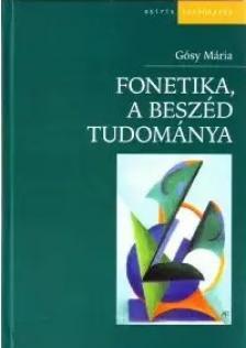 Gósy Mária - Fonetika, a beszéd tudománya