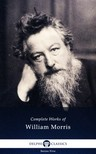 MORRIS, WILLIAM - Delphi Complete Works of William Morris (Illustrated) [eKönyv: epub,  mobi]