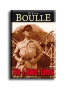 Pierre Boulle - Híd a  Kwai folyón - KEMÉNY BORÍTÓS