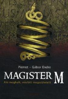 Pierrot, Gábor Endre - Magister M - Aki meghalt, mielőtt megszületett