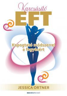 Jennifer Ortner - Karcsúsító EFT - Kopogtató módszerrel a fogyásért