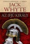 Jack Whyte - Az ifjú király - Camelot-krónikák 5. könyv<!--span style='font-size:10px;'>(G)</span-->