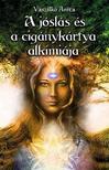 Vaszilkó Anita - A JÓSLÁS ÉS A CIGÁNYKÁRTYA ALKÍMIÁJA