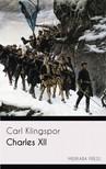 Klingspor Carl - Charles XII [eKönyv: epub,  mobi]