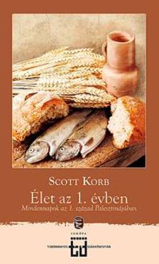 Scott KORB - Élet az 1. évben