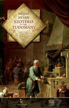 Héjjas István - Ezotéria és/vagy tudomány