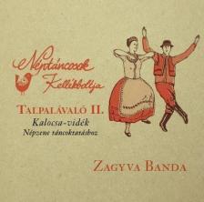 Zagyva Banda - TALPALÁVALÓ II. KALOCSA-VIDÉK