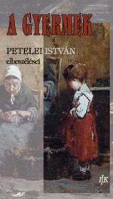 Petelei István - A gyermek