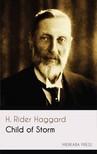 H. Rider Haggard - Child of Storm [eKönyv: epub,  mobi]