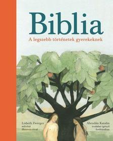 . - BIBLIA - A LEGSZEBB TÖRTÉNETEK GYEREKEKNEK