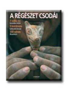 (Szerkesztette:) Dr. Aedeen Cremin - A régészet csodái