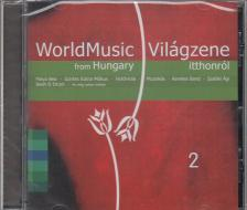 - WORLD MUSIC FROM HUNGARY 2.CD VILÁGZENE ITTHONRÓL