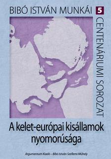 Bibó István - A kelet-európai kisállamok nyomorúsága