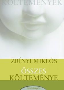 Zrínyi Miklós - Zrínyi Miklós összes költeménye [eKönyv: epub, mobi]