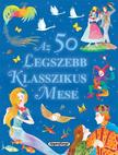 Andersen, Grimm, Perrault - Az 50 legszebb klasszikus mese<!--span style='font-size:10px;'>(G)</span-->