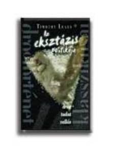 Leary, Timothy - Az eksztázis politikája - drog, tudat, vallás
