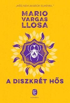 Mario VARGAS LLOSA - A diszkrét hős