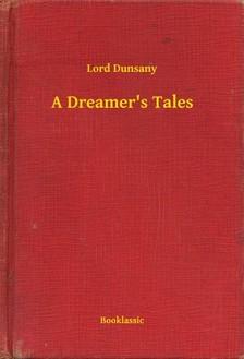 Dunsany Lord - A Dreamers Tales [eKönyv: epub, mobi]