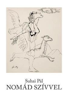 Suhai Pál - Nomád szívvel