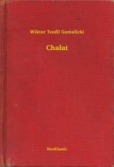 Gomulicki Wiktor Teofil - Cha³at [eKönyv: epub, mobi]