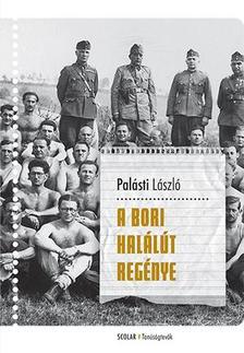 Palásti László - A bori halálút regénye