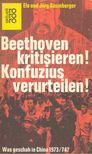 BAUMBERGER, ELO - BAUMBERGER, JÜRG - Beethoven kritisieren! Konfuzius verurteilen! - Was geschah in China 1973/74? [antikvár]