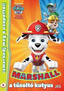 - Mancs Őrjárat - Ismerkedj meg a csapattal! 3. - Marshall, a tűzoltó kutyus