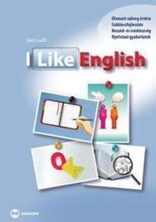 MX-4360 TAKÁCS JUDIT - I Like English (angol-magyar nyelvű készségfejlesztő nyelvkönyv)