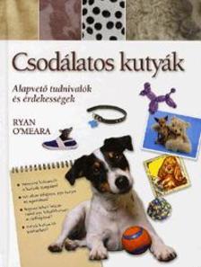 O´MEARA, RYAN - Csodálatos kutyák