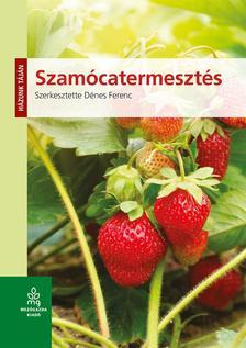 Dénes Ferenc - Szamócatermesztés