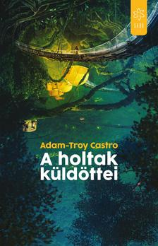 CASTRO ADAM-TROY - A holtak küldöttei